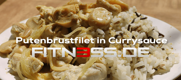 Putenbrustfilet in Currysauce